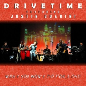 Justin Guarini with Drivetime – What You Won't Do For Love – Available for Download