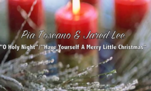 "Pia Toscano & Jared Lee – ""O Holy Night"" and ""Have Yourself a Merry Little Christmas (AUDIO)"