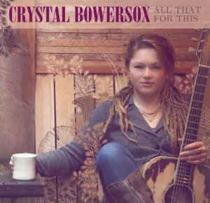 Crystal Bowersox – All That For This – Cover and Track Listing!