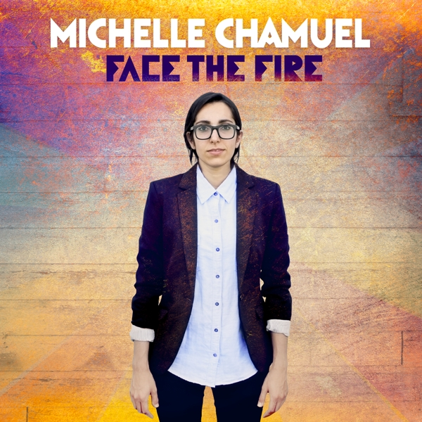 Michelle Chamuel Face The Fire Full Album Stream Audio