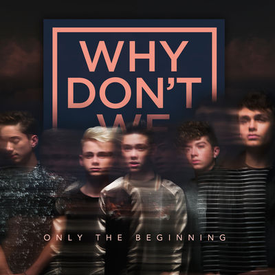 Why Don't We - Only the Beginning - Daniel Seavey - EP