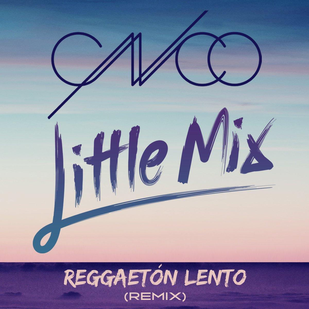 Cnco Little Mix Reggaetón Lento Remix Single Premiere Mjsbigblog